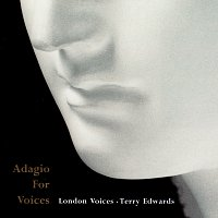 London Voices, Terry Edwards – Adagio for Voices