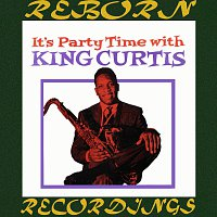 King Curtis – It's Party Time With King Curtis - Extended Edition (HD Remastered)
