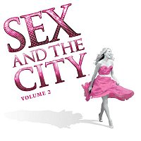 Various Artists.. – Sex and the City, Vol. 2 (More Music from the Movie)