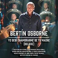 Bertín Osborne – Yo Debí Enamorarme De Tu Madre