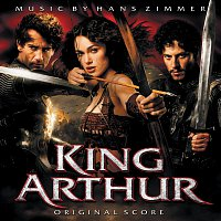 Hans Zimmer – King Arthur: Original Soundtrack