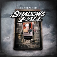 Shadows Fall – The War Within