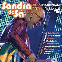 Sandra De Sá – ÁfricaNatividade - Sandra De Sá 30 Anos e Convidados