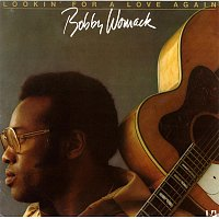 Bobby Womack – Lookin' For Love Again