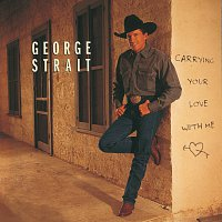 George Strait – Carrying Your Love With Me