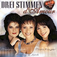 Monika Martin, Francine Jordi, Mara Kayser – Drei Stimmen D'Amour