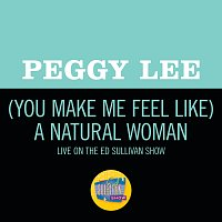 Peggy Lee – (You Make Me Feel Like) A Natural Woman [Live On The Ed Sullivan Show, April 6, 1969]