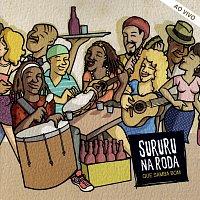 Grupo Sururu Na Roda – Que Samba Bom [Ao Vivo]