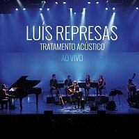 Luís Represas – Tratamento Acústico [Live]