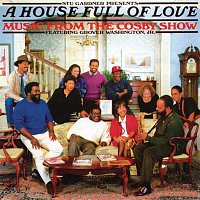 Grover Washington, Jr. – A House Full Of Love: Music From The Bill Cosby Show