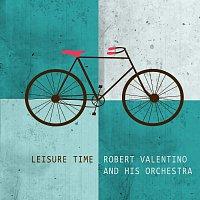 Robert Valentino – Leisure Time