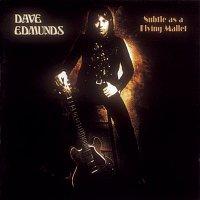 Dave Edmunds – Subtle As A Flying Mallet