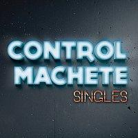 Control Machete – Singles