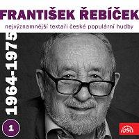 František Řebíček, Různí interpreti – Nejvýznamnější textaři české populární hudby František Řebíček 1 (1964 - 1975)