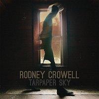 Rodney Crowell – Tarpaper Sky