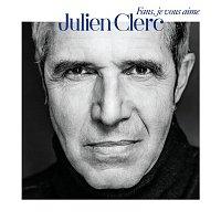 Julien Clerc – Fans, je vous aime