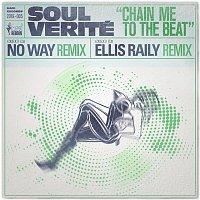 Soul Verite – Chain Me to the Beat (The No Way & Ellis Raily Remixes)