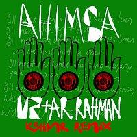 U2, A.R Rahman – Ahimsa [KSHMR Remix]