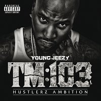 Young Jeezy – TM:103 Hustlerz Ambition