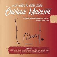 Enrique Morente – ...Y volver la vista atrás