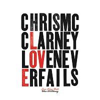 Chris McClarney – Love Never Fails