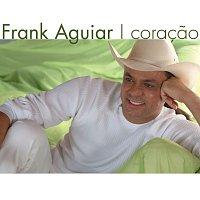 Frank Aguiar – Coracao
