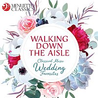 Various Artists.. – Walking Down the Aisle: Classical Music Wedding Favorites