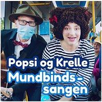 Popsi og Krelle – Mundbindssangen