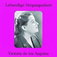 Victoria de Los Angeles – Lebendige Vergangenheit - Victoria de los Angeles