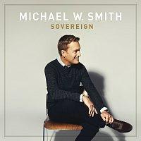 Michael W. Smith – Sovereign