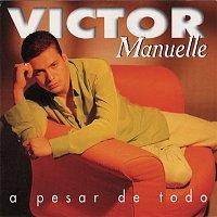 Victor Manuelle – A Pesar De Todo