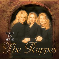 The Ruppes – Born To Serve