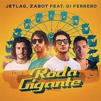 Jetlag Music, Zabot, Di Ferrero – Roda Gigante