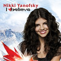 Nikki Yanofsky – I Believe