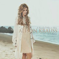 Alison Krauss – A Hundred Miles Or More: A Collection