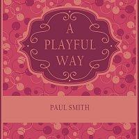 Paul Smith – A Playful Way