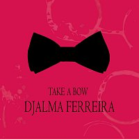 Djalma Ferreira – Take a Bow