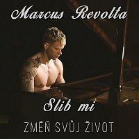 Marcus Revolta – Slib mi