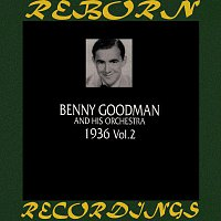 Benny Goodman, His Orchestra – 1936, Vol. 2 (HD Remastered)