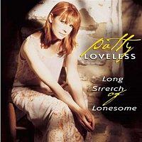 Patty Loveless – Long Stretch Of Lonesome