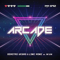 Dimitri Vegas, Like Mike vs. W&W – Arcade (Radio Edit)