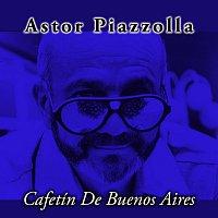 Astor Piazzolla – Cafetin De Buenos Aires