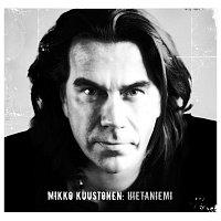 Mikko Kuustonen – Hietaniemi