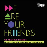 Různí interpreti – We Are Your Friends [Music From The Original Motion Picture/Deluxe]