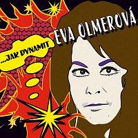 Eva Olmerová – …jak dynamit