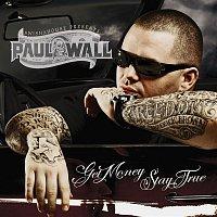 Paul Wall – Get Money Stay True