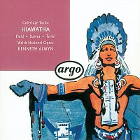 Helen Field, Arthur Davies, Bryn Terfel, Chorus of the Welsh National Opera – Coleridge-Taylor: Hiawatha