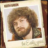 Keith Green – The Early Years