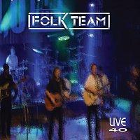 Folk Team – Live 40
