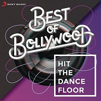 Ajay-Atul, Chinmayi Sripada – Best of Bollywood: Hit The Dancefloor